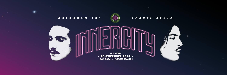 INNERCITY – Darryl Zeuja & Hologram Lo' (1.9.9.5)