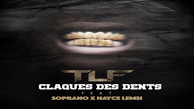 TLF Ft. Soprano & Hayce Lemsi – Claque des dents
