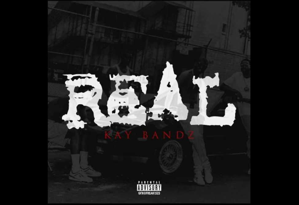 Kay Bandz – Real