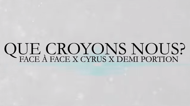 Son du jour : Face à Face ft. Cyrus & Demi Portion