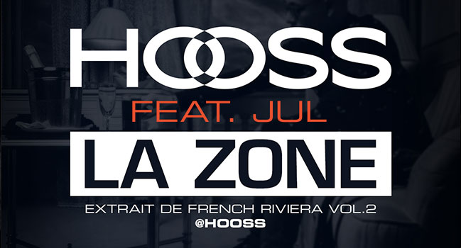 Hooss feat JUL – La Zone (Son Officiel)