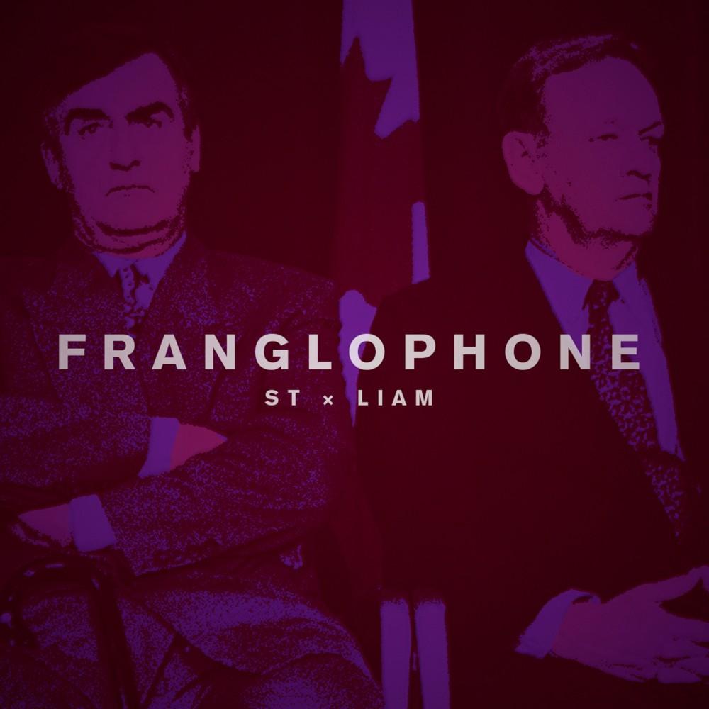 St x Liam présente «Franglophone».