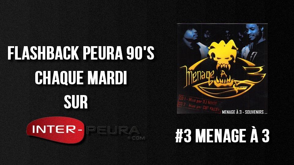 FLASHBACK PEURA 90′s    #3 MÉNAGE A TROIS
