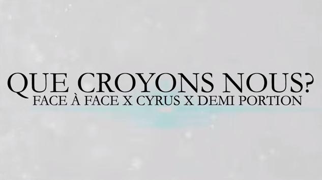 Son du jour : Face à Face ft. Cyrus & Demi Portion